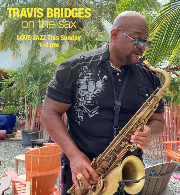 Travis Bridges plays LOVE JAZZ Sunday 1-4