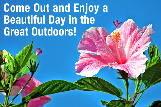 Come out and enjoy a beautiful day in the great outdoors!