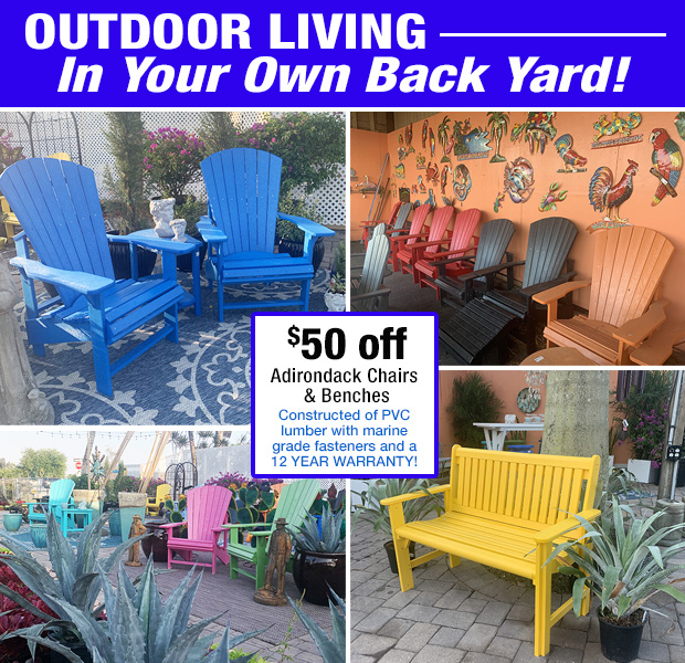 Outdoor living in your own back yard! $50 off Adirondack chairs and benches with a 12 year guarantee!