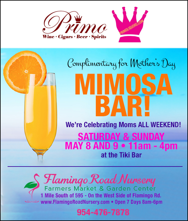 Complimentary Mimosa Bar All weekend May 8 and 9, 11-4 at the Tiki Bar. Let's Celebrate MOMS!