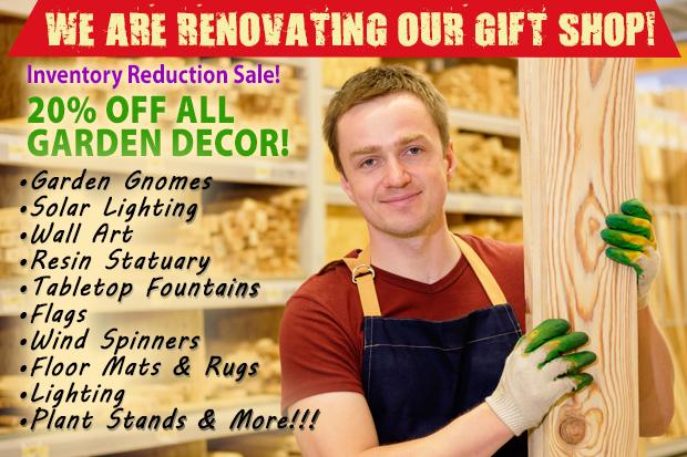Gift shop renovation in progress! 20% off ALL garden decor.