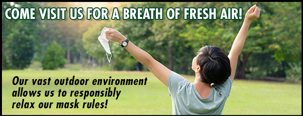 New mask policy - YOUR CHOICE! Masks are now optional, come take a breath of fresh air at our 10 acre nursery!