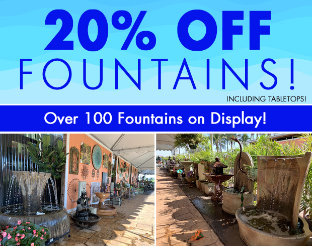 20% Off ALL FOUNTAINS - even tabletops!