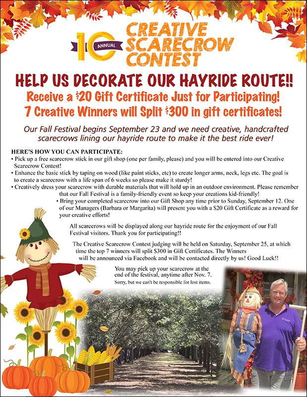 Help us decorate our Pumpkin Trail. 10th Annual Crative Scarecrow Contest. Pick up a stick at the nursery, decorate it and enter to wil prizes! You will receive a $20 gift certificate just for participating!