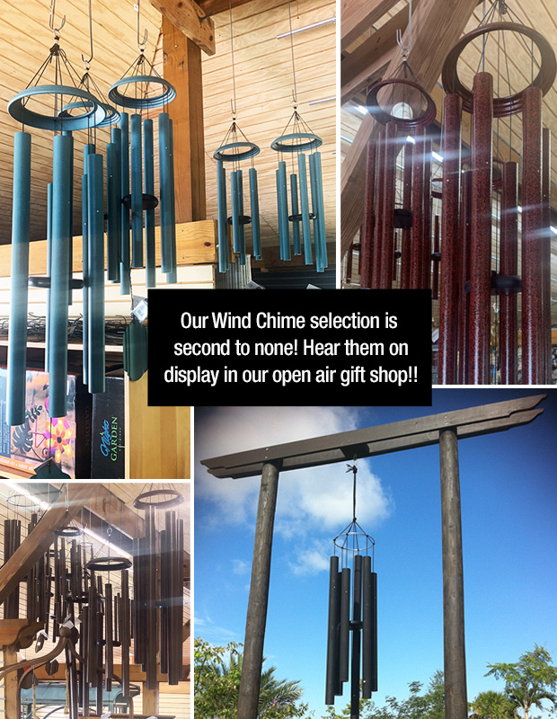 We have the best selection of wind chimes, you can hear them in our open air gift shop!