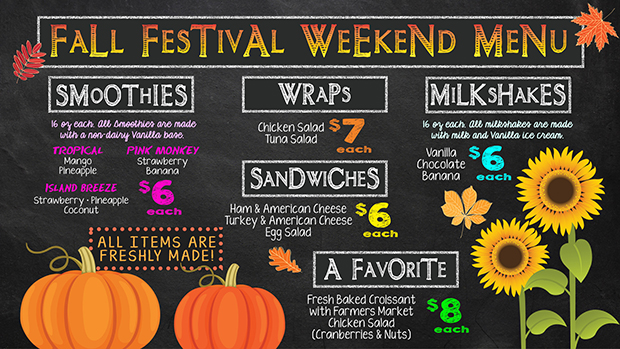 Fall Festival Weekend Menu, everything is made fresh! Smoothies, shakes, wraps and sandwiches are available.